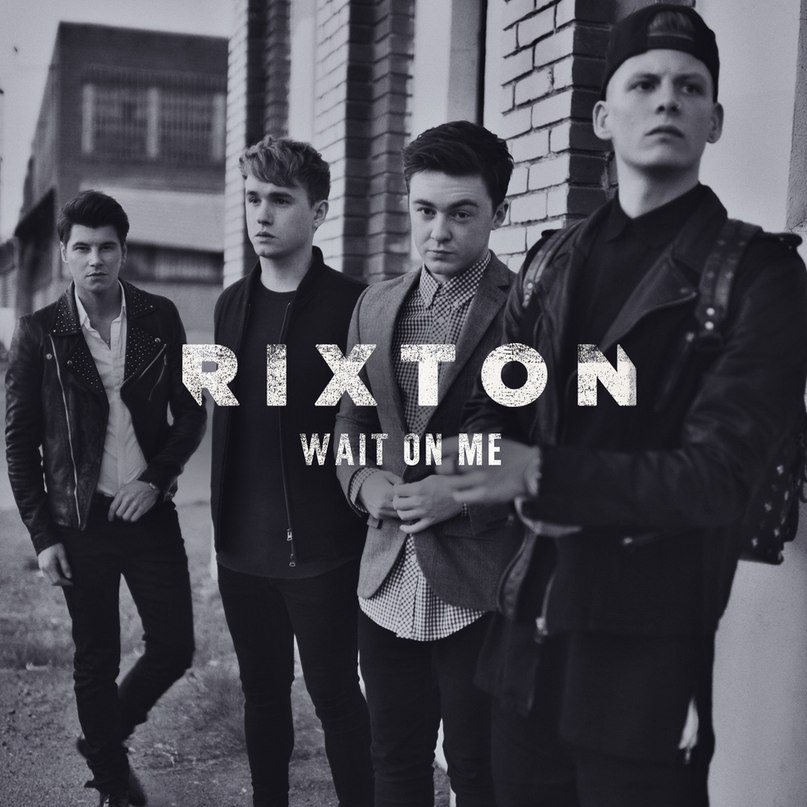 Wait On Me, Rixton